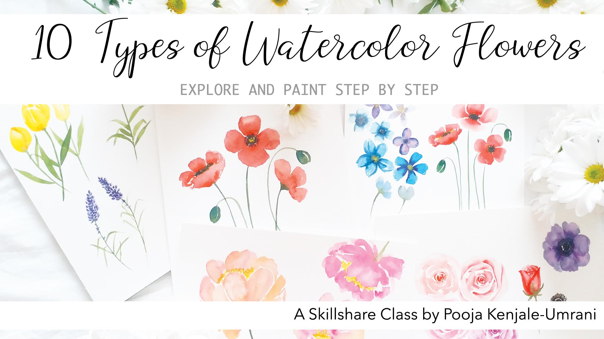 10 Types Of Watercolor Flowers Explore And Paint Step By Step Pooja Kenjale Umrani Skillshare