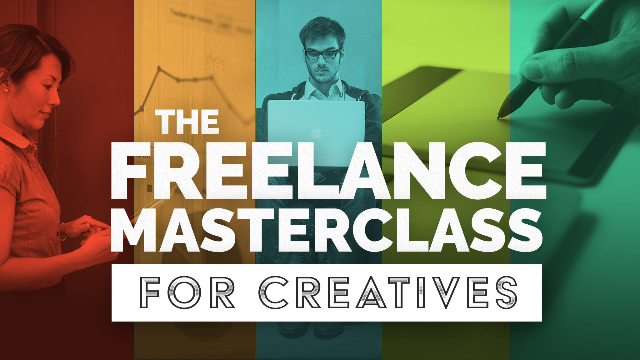 HERE EARLY! The Freelance Masterclass: The Ultimate Guide to