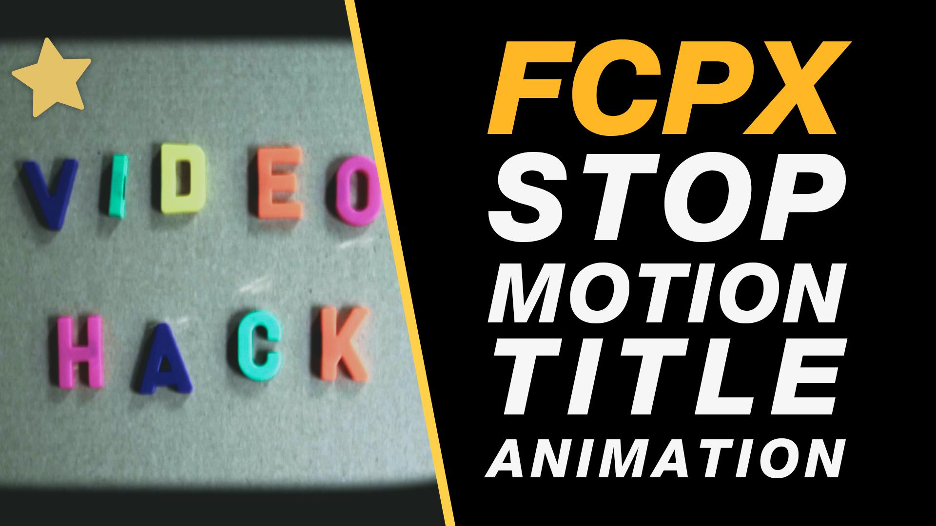 Final Cut Pro X Tutorial: Stop Motion Type Title Animation