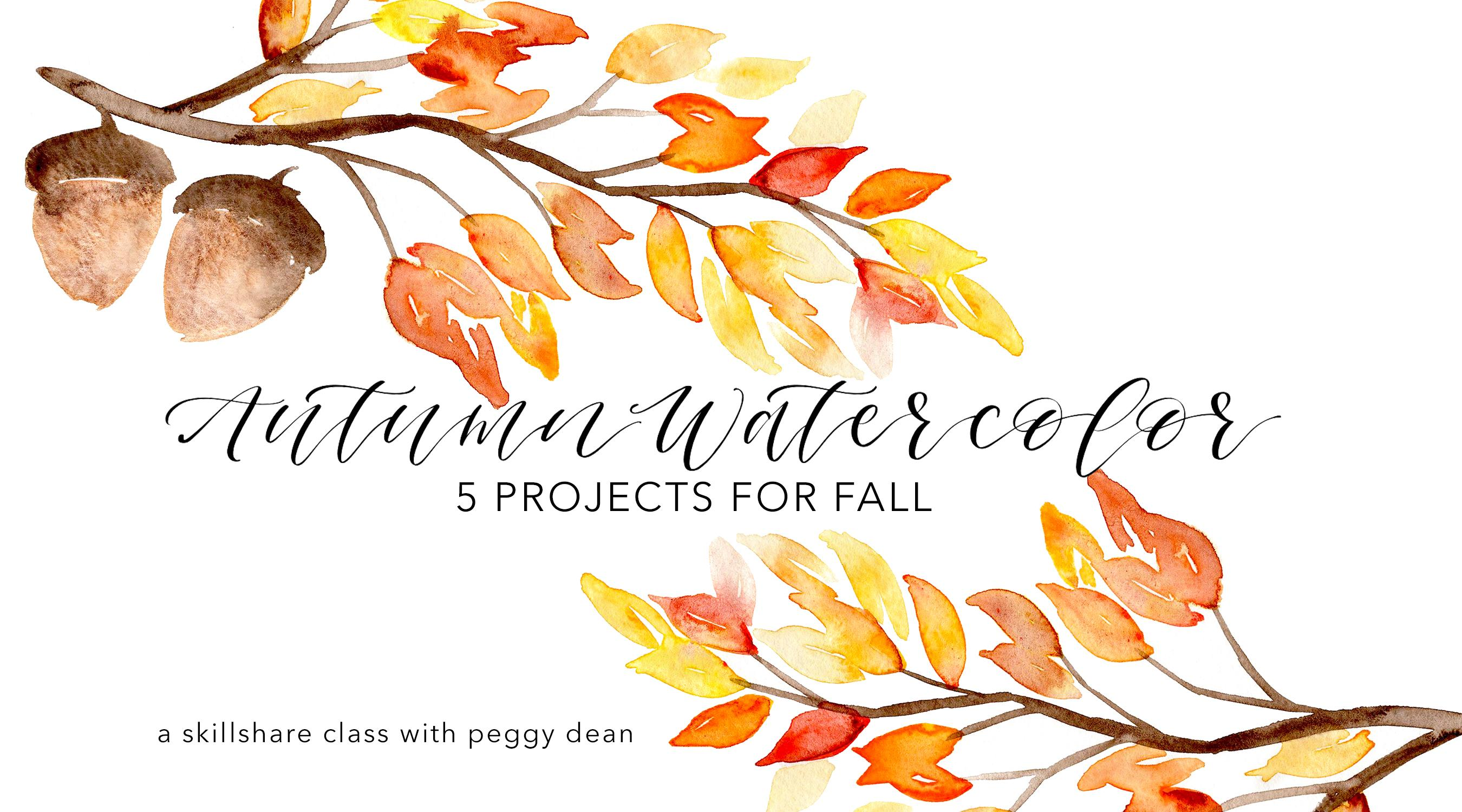 Autumn Watercolors 5 Easy Fall Paintings Peggy Dean Skillshare