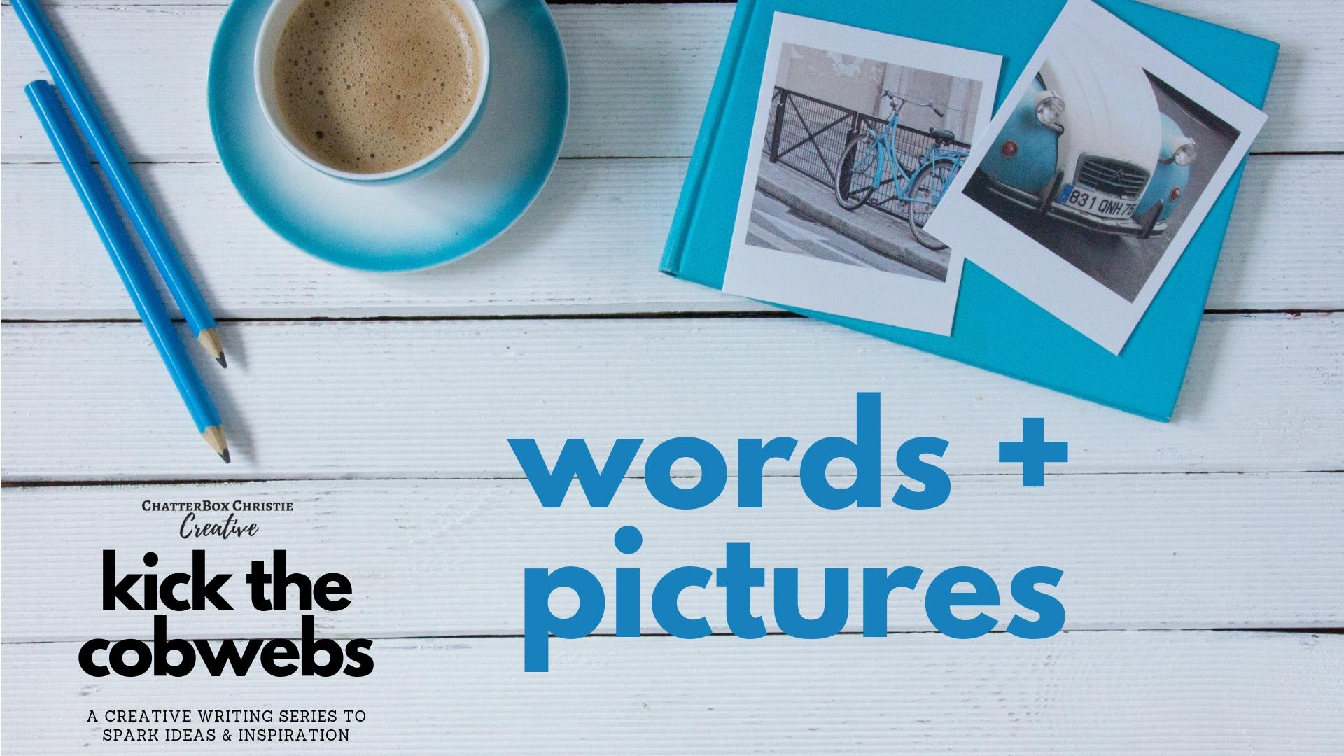 Words + Pictures: A KTC Creative Writing Challenge | Christie