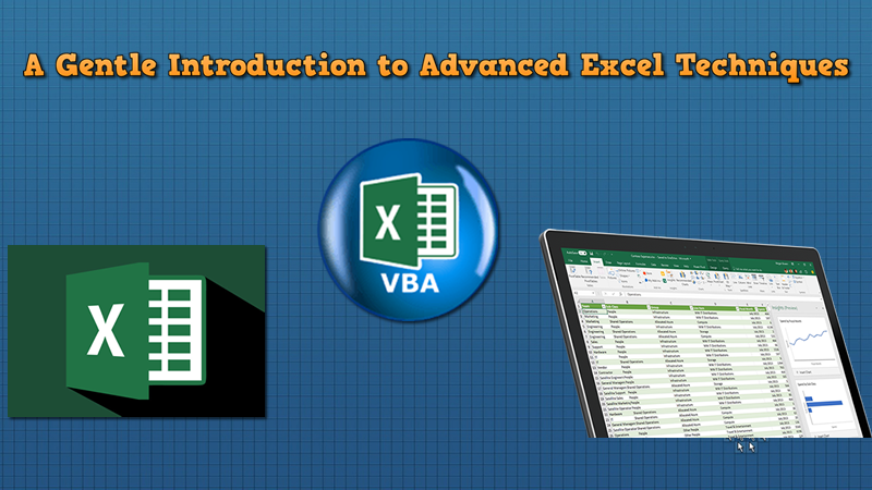 Advanced Excel Techniques Part 2     An Introduction to Macros and