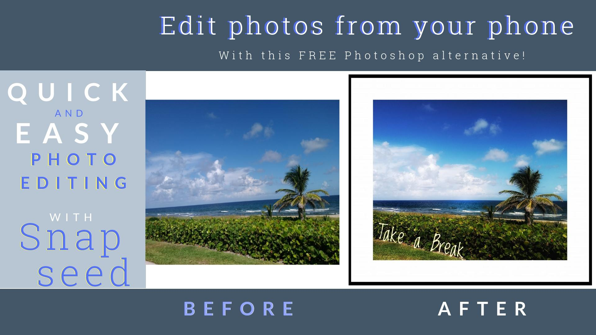 QUICK AND EASY PHOTO EDITING WITH SNAPSEED (a FREE Photoshop