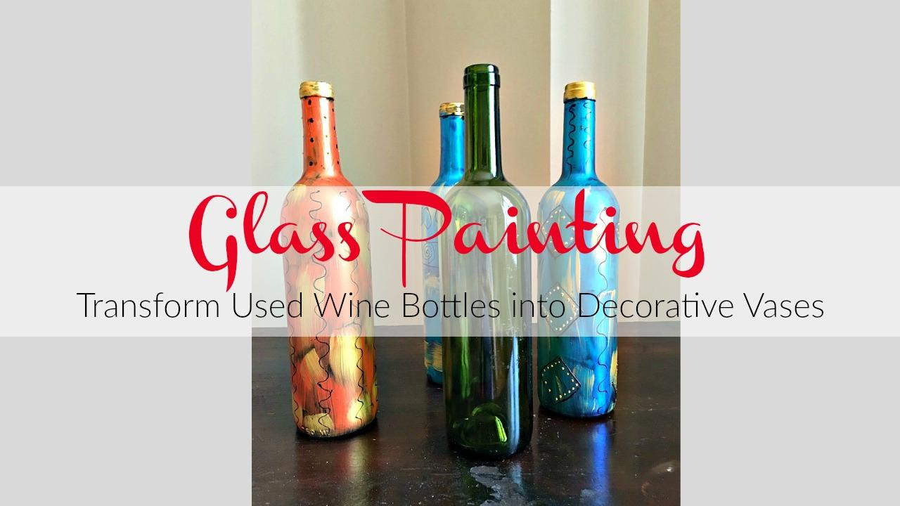 Glass painting transform used wine bottles into for What paint do you use to paint wine glasses