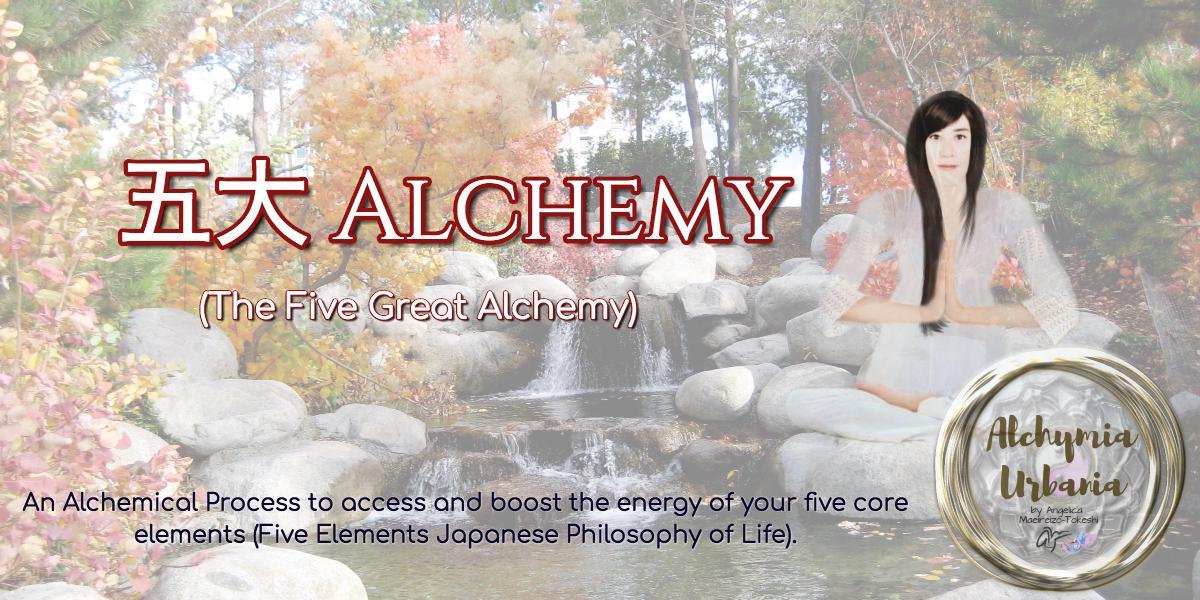 五大 ALCHEMY (the Five Great Alchemy) | Alchymia · Urbania