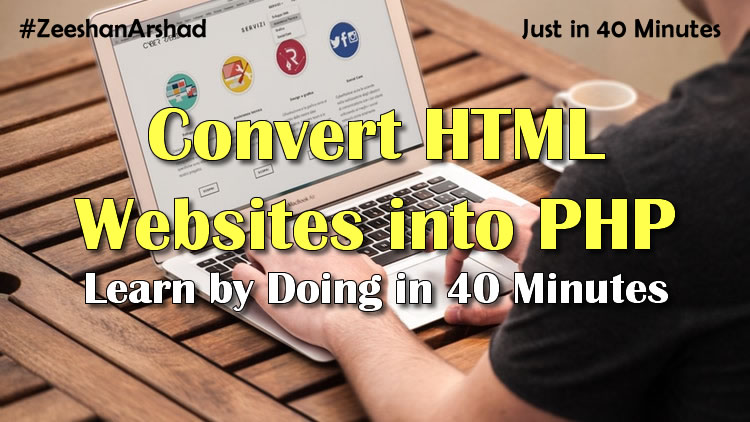 So You Want To Learn How Convert Your Html Website Into Php But Re Not Quite Sure No Matter If Ve Never Tried For Any Reason