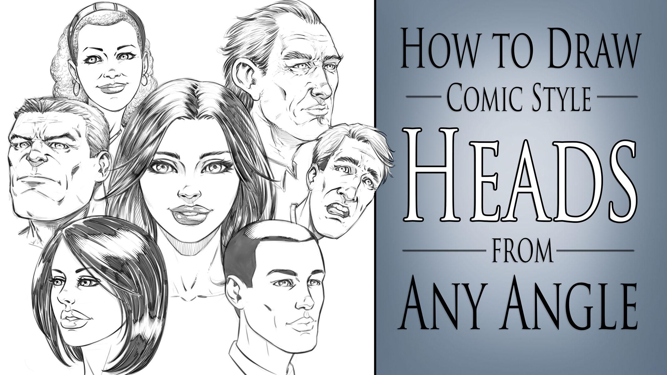 How To Draw Comic Style Heads Step By Step From Any Angle