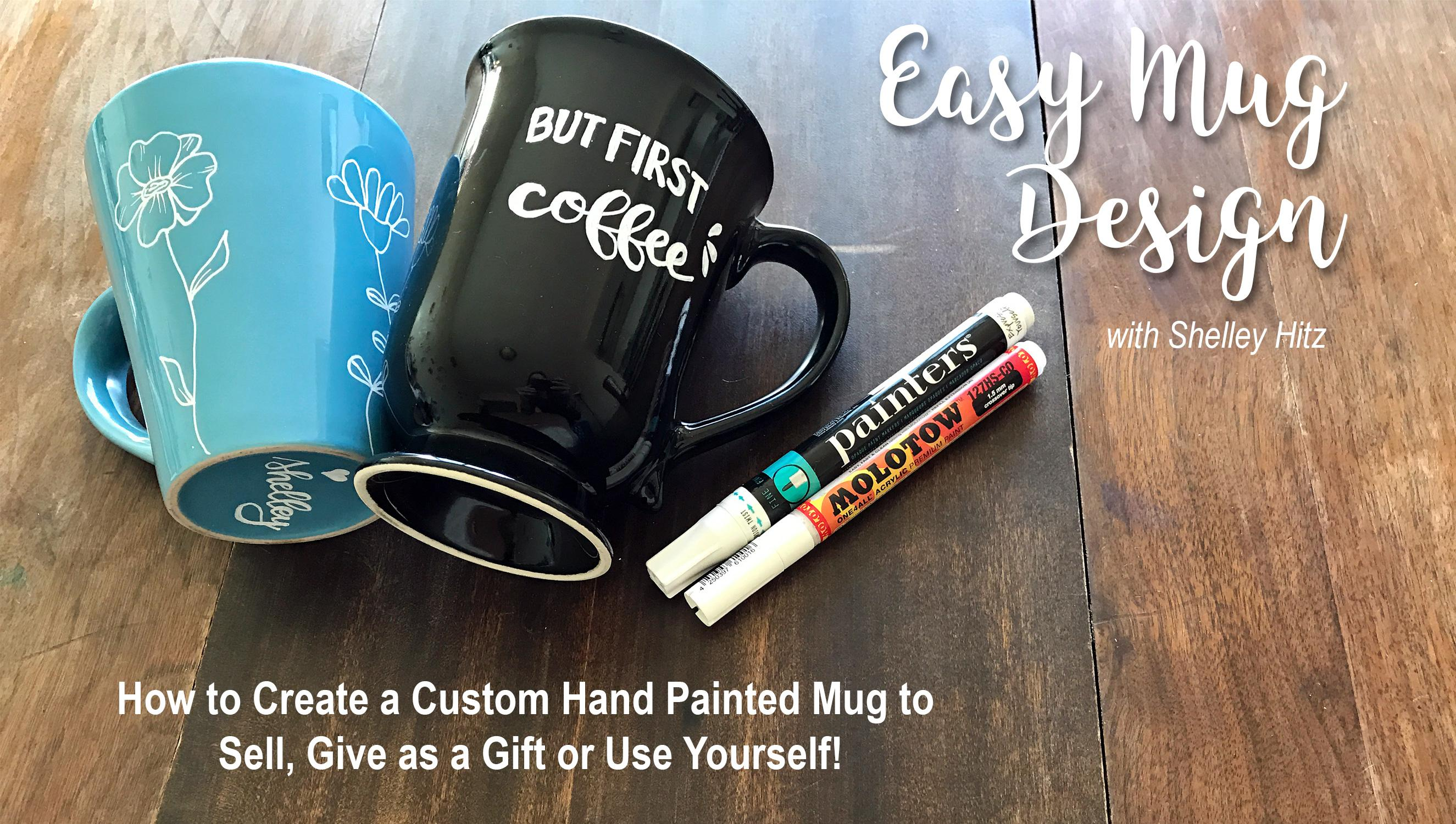 Easy mug design how to create a custom hand painted mug to sell have you ever wanted to create a custom one of a kind hand painted mug but you dont know where to start and arent sure which steps to take solutioingenieria Image collections
