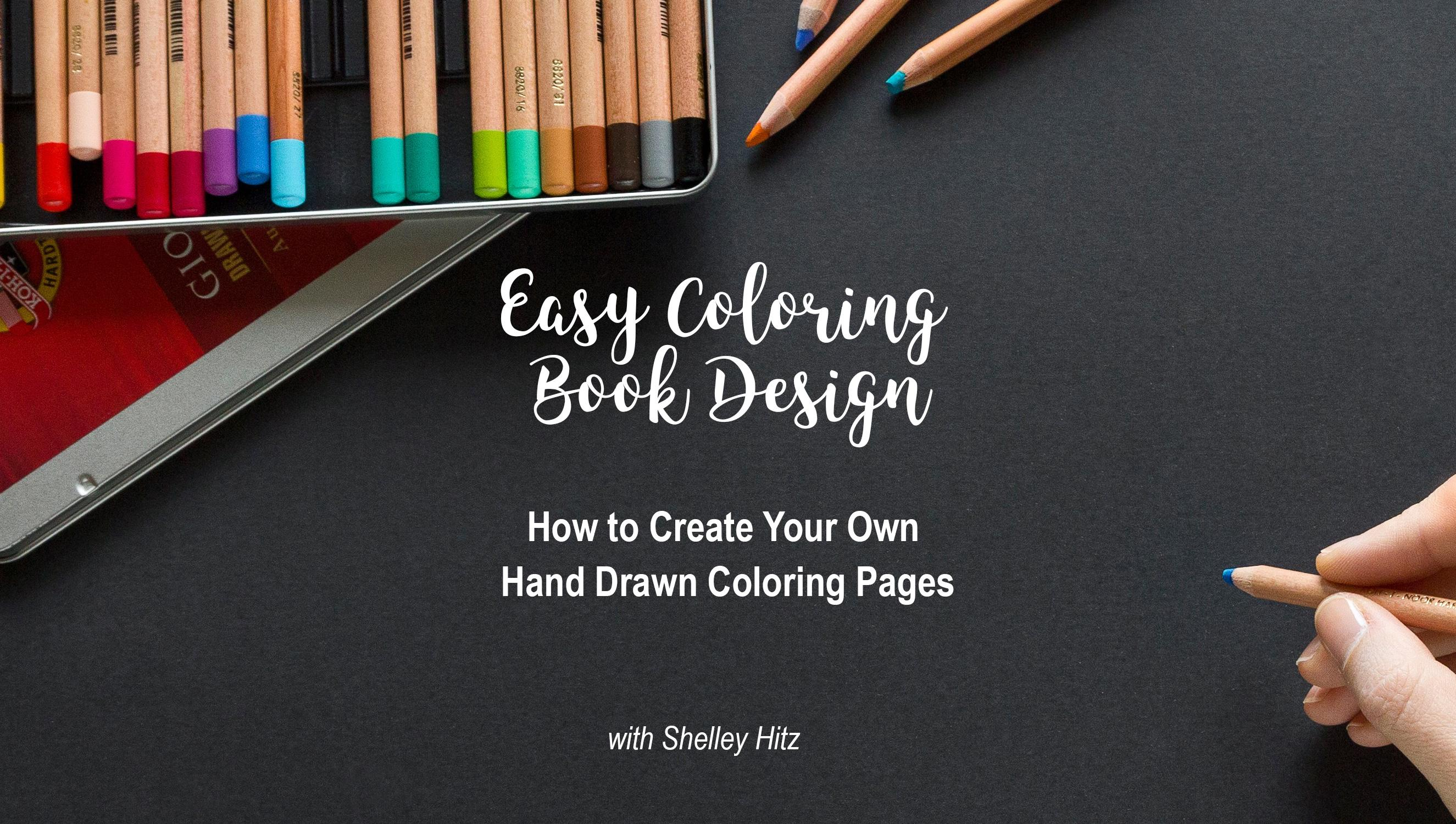hand drawn coloring pages Easy Coloring Book Design: How to Create Your Own Hand Drawn  hand drawn coloring pages