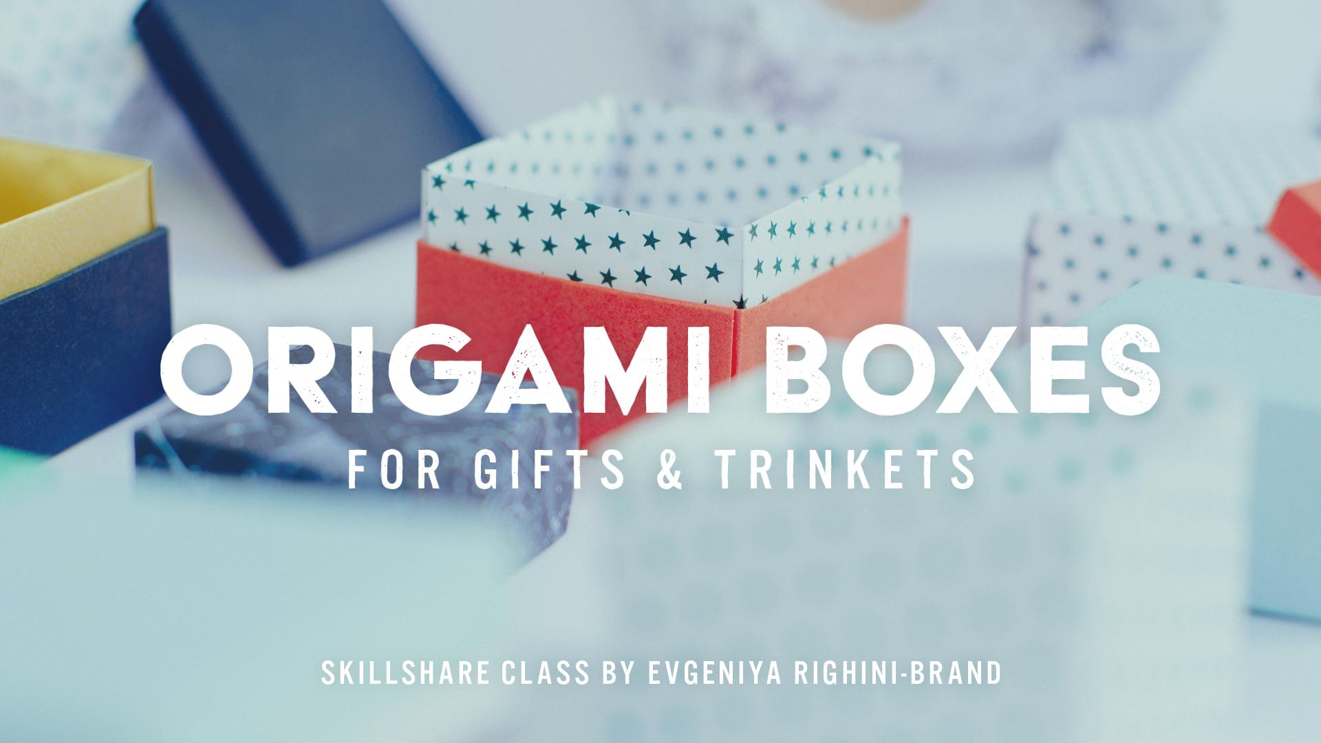 Papercraft Origami Boxes For Gifts Trinkets Evgeniya Dominic