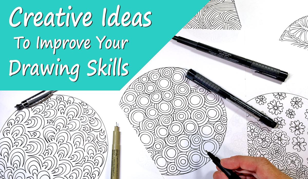 creative ideas to improve your drawing skills jane snedden peever