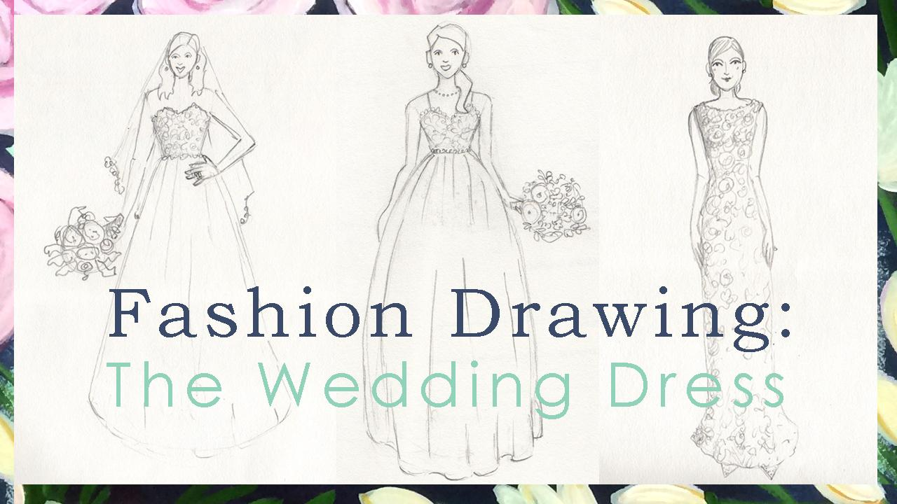 Fashion Drawing: The Wedding Dress | Kristy Lankford | Skillshare