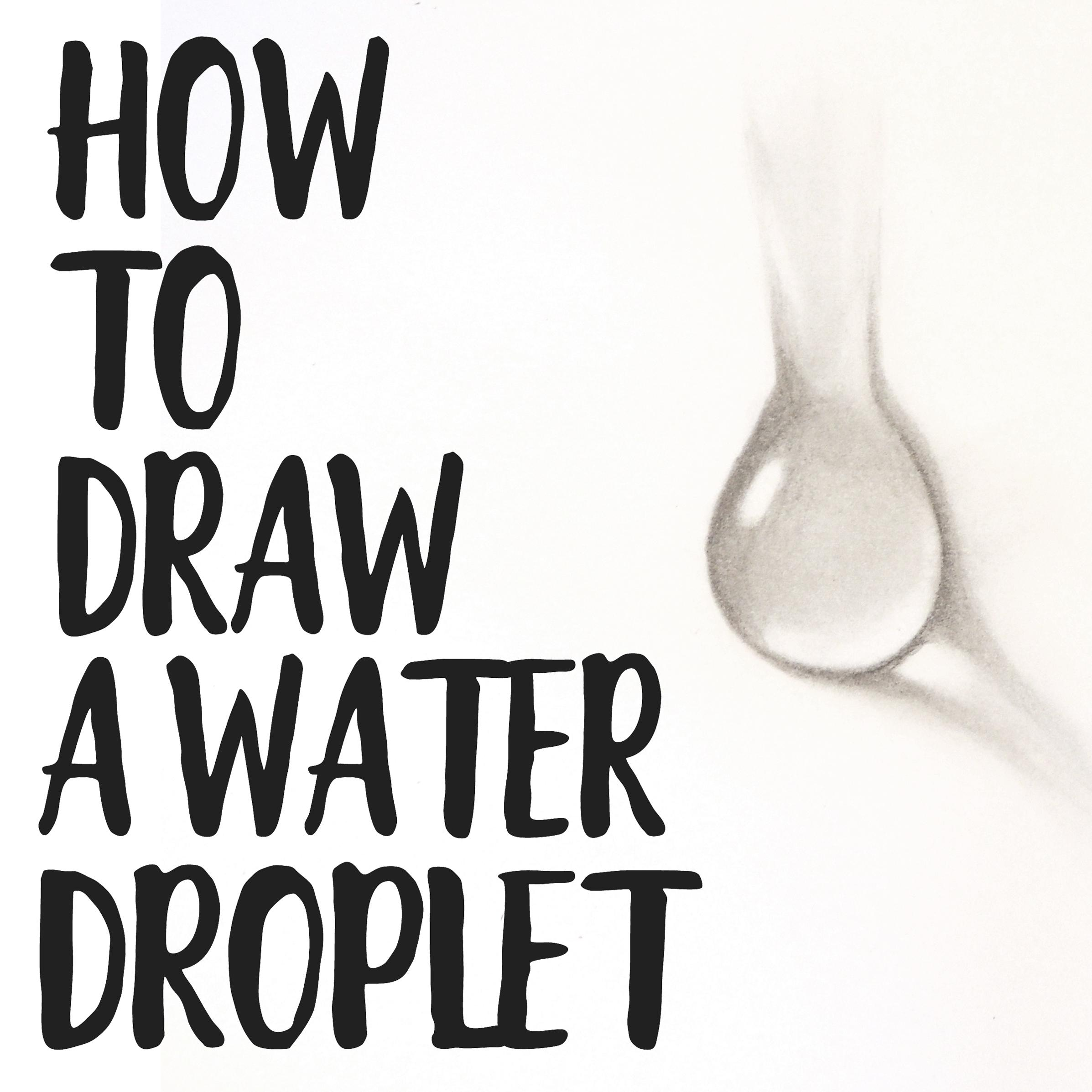 How To Draw A Water Droplet Learn To Sketch A Water Drop Using