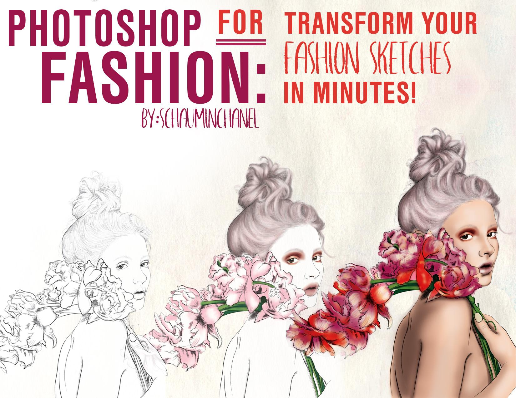 Photoshop for fashion transform your hand drawn fashion sketch in join schauminchanel fashion illustrator designer and author of the book the fashion designers ultimate quick step guide to photoshop digital izmirmasajfo
