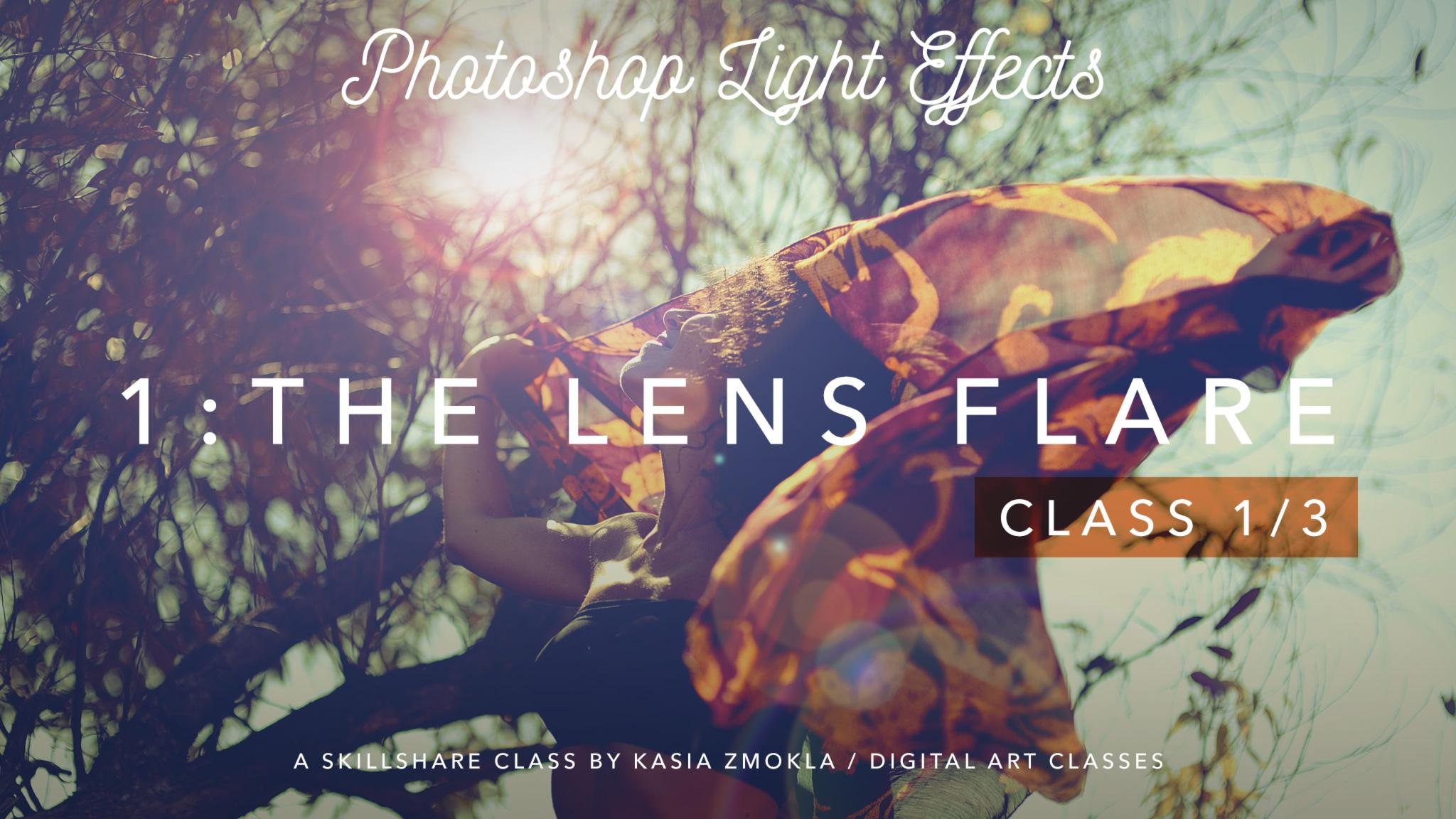 1/3 Photoshop Light Effects - The Lens Flare -Skillshare Free Course With Discount Code