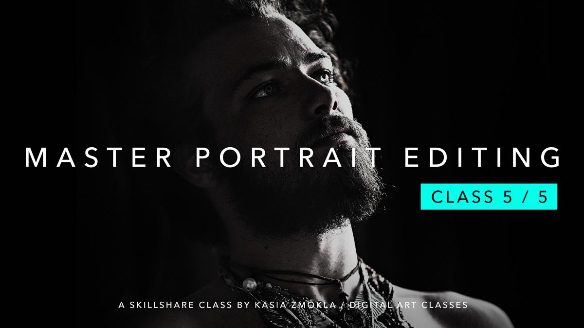 "5/5 ""Master Portrait Editing Techniques with Photoshop"