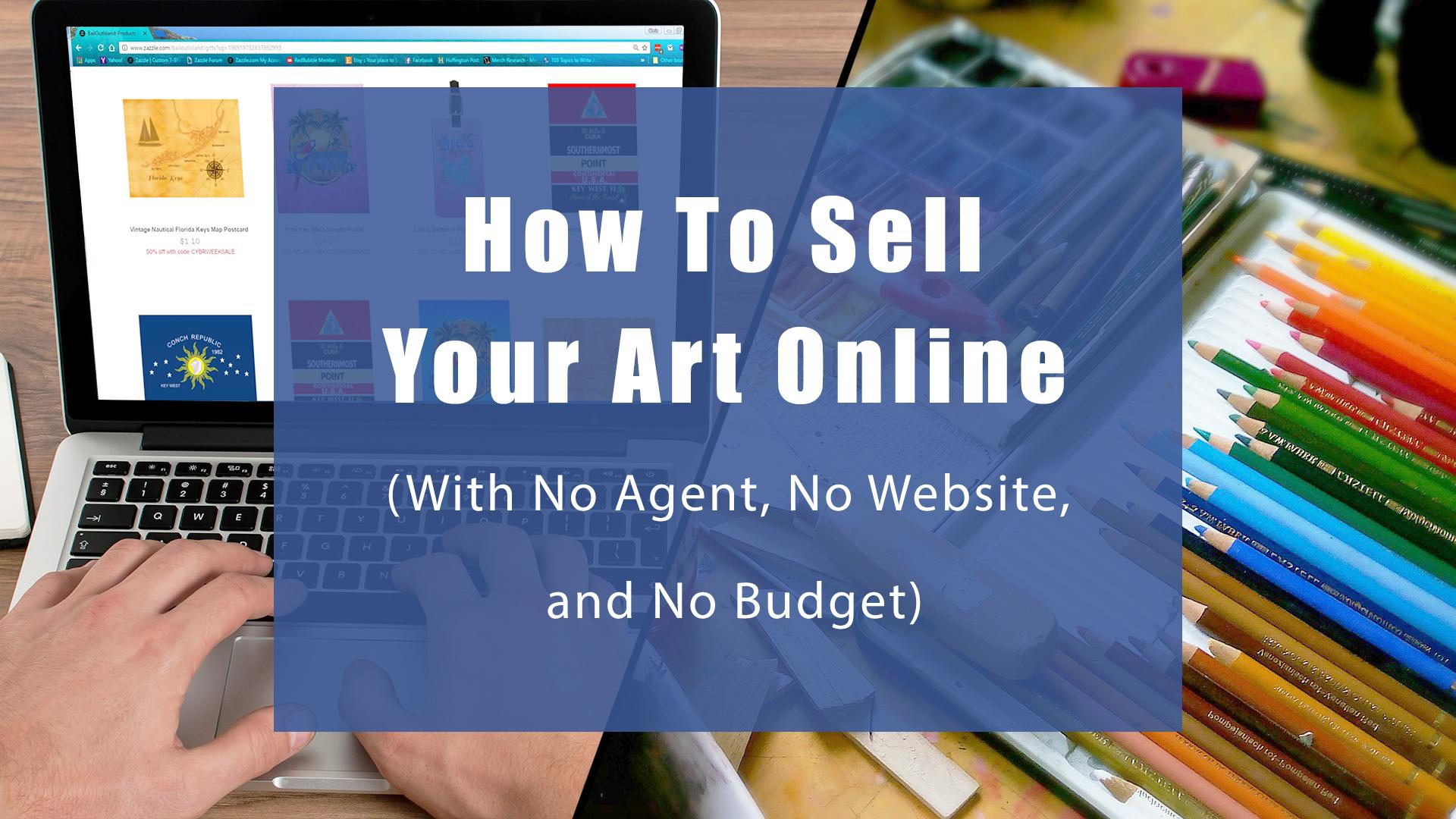 How to sell your art online with no agent no website for Websites to sell artwork