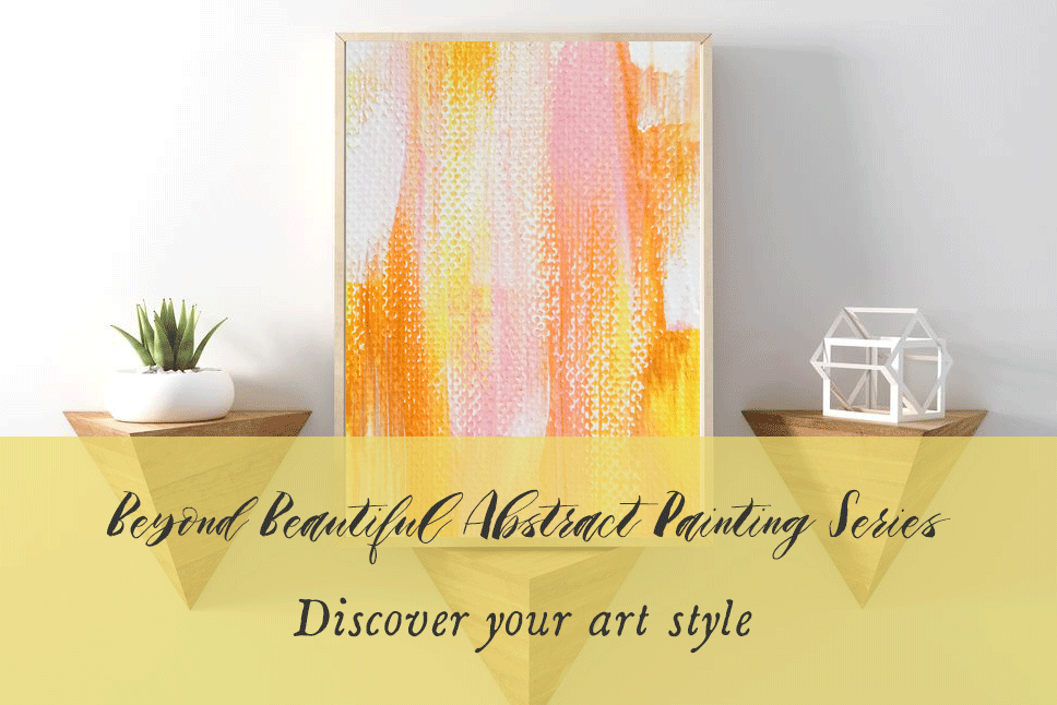Beyond beautiful abstract painting series discover your style have you ever look at abstract painting and thought to yourself i can do that only to find out that it is not as easy as you thought it is solutioingenieria Gallery