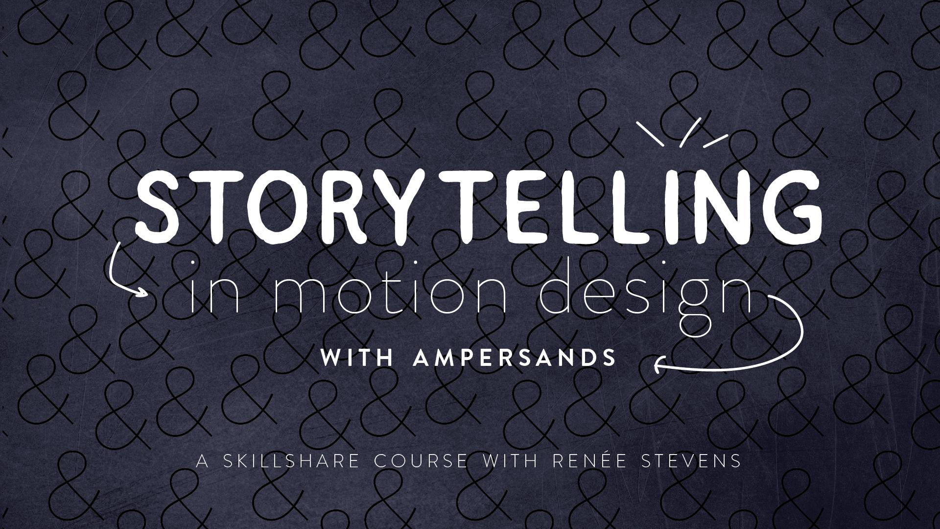 Storytelling in Motion Design: with Ampersands | Renée