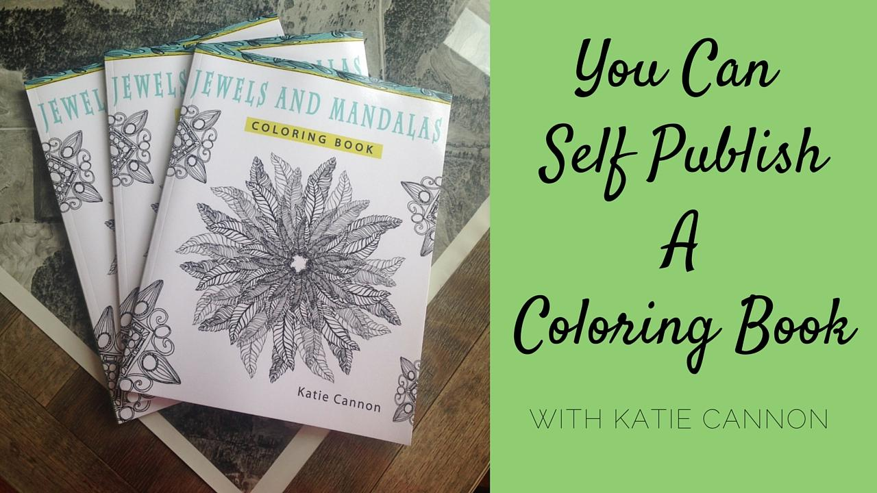 learn how katie cannon takes basic black and white line art and creates a coloing book that is ready to publish in this class you will learn step by step - How To Publish A Coloring Book