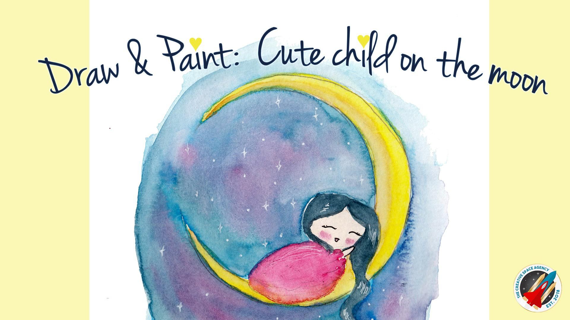In my class draw paint cute child on the moon you will be learning how to paint in watercolor a cute and simple card of a kid sleeping on the moon