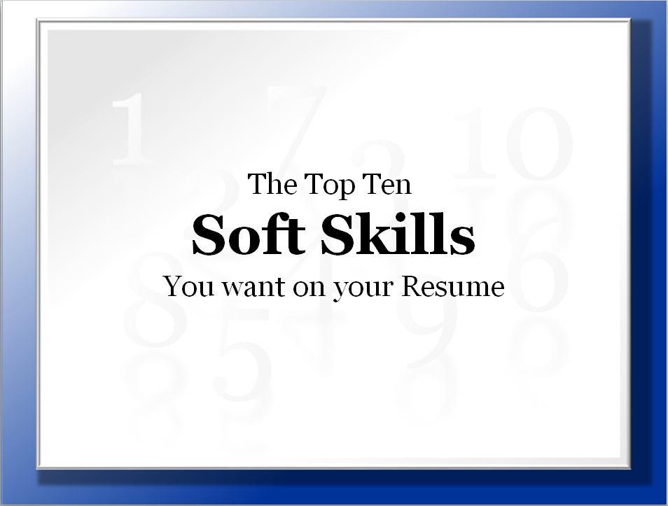 they are not job specific and are often part of your personality in this course you will learn what the top ten skills are