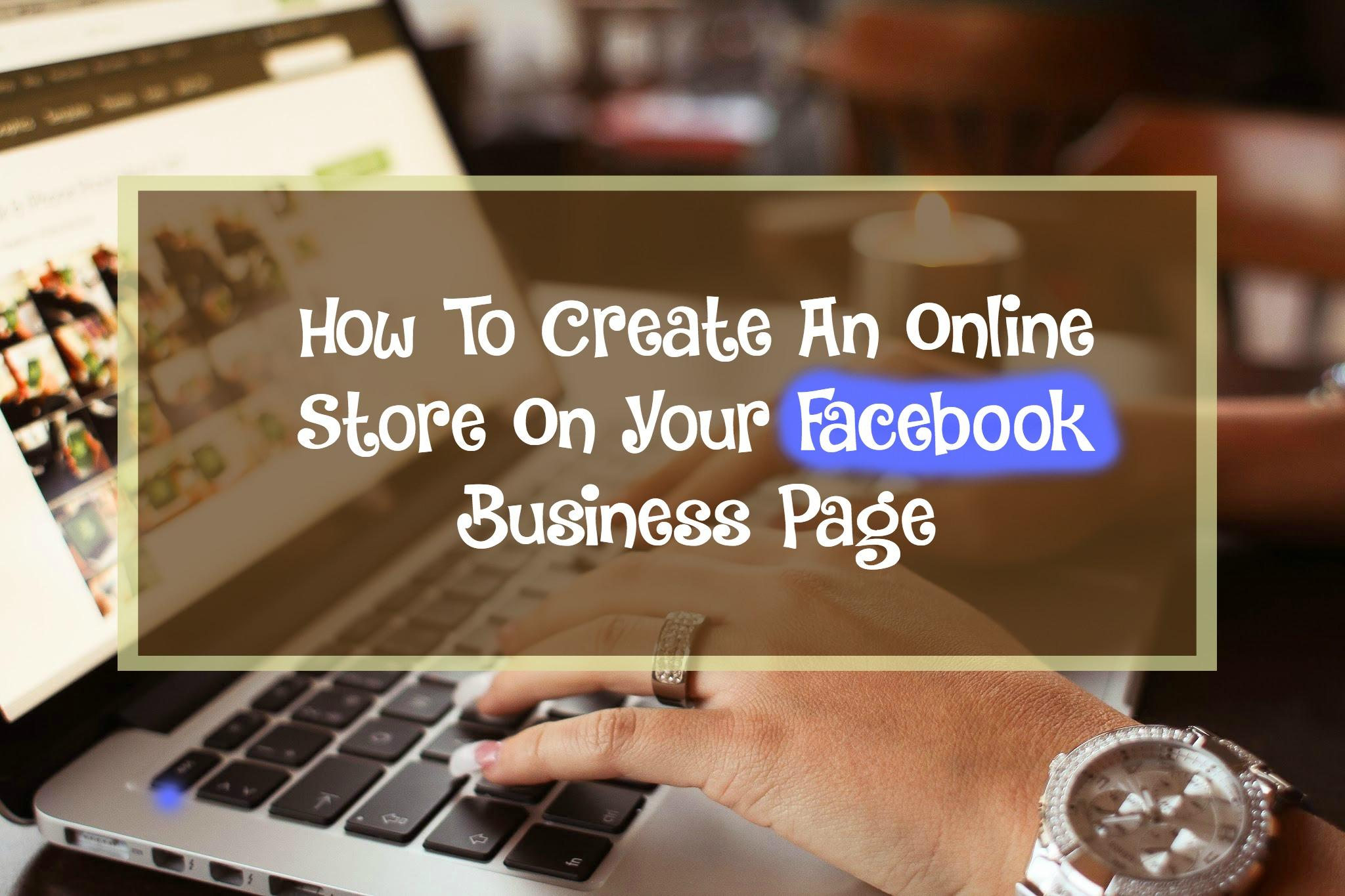 how to create an online store on your facebook business page class projects see all