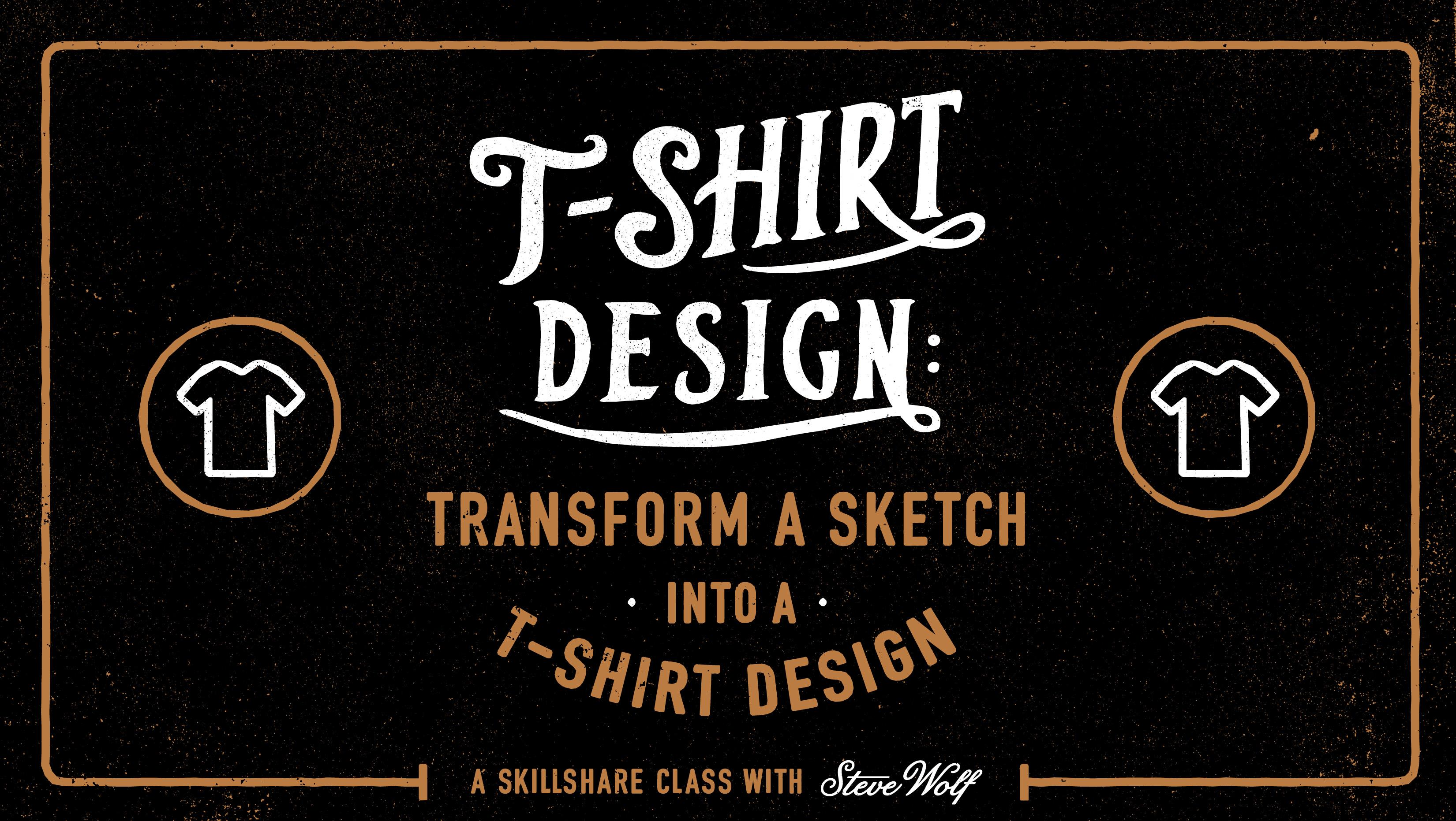 Design t shirt class - Class Projects 16 See All Turn Your Sketch Into A T Shirt Design