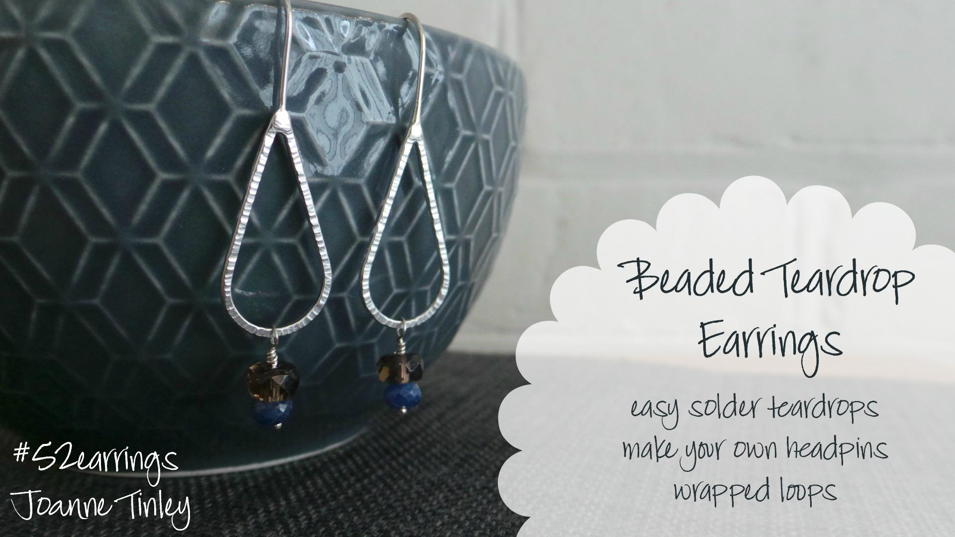 Beaded Teardrops Earrings - learn how to make headpins & soldered ...