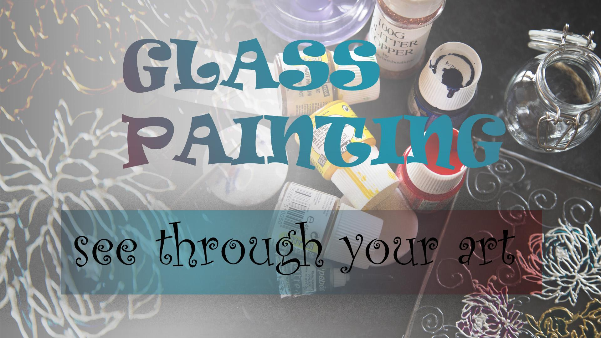 glass painting see through your art step by step guide