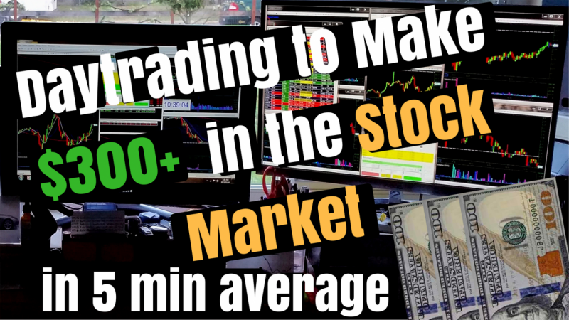 day trading to make 300 in the stock market in 5 min avg