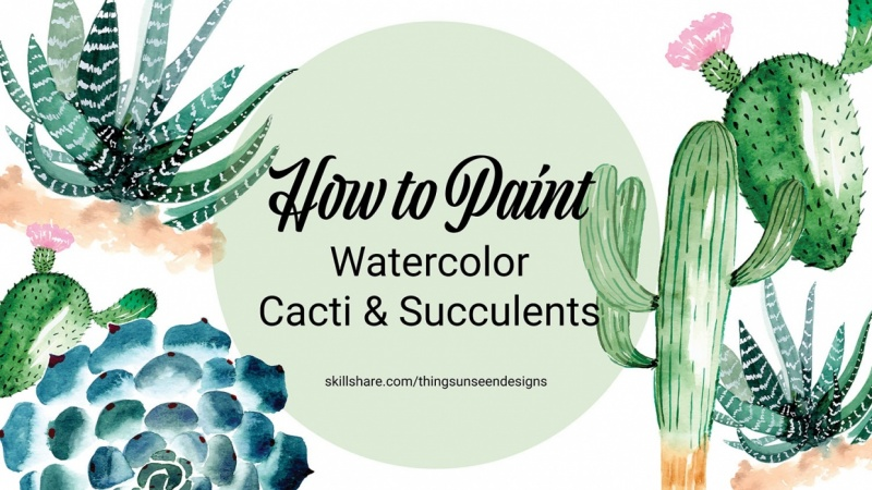 How to Paint: Watercolor Cacti & Succulents Sample Project