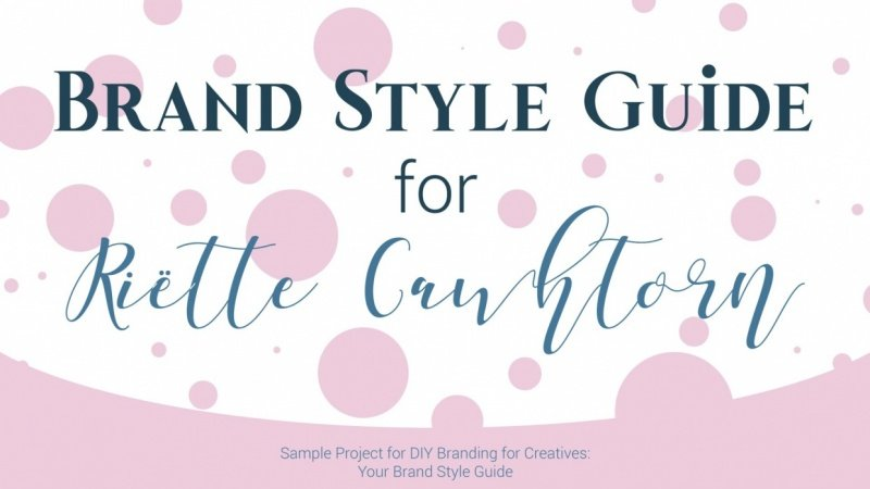 {Sample Project} Brand Style Guide for Riëtte Cawthorn