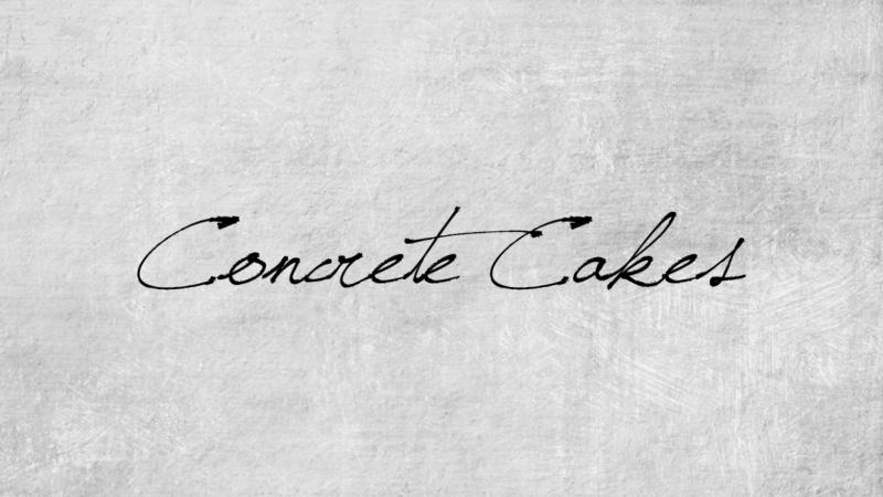 Concrete Cakes