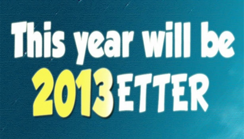 2013:  This year will be better.
