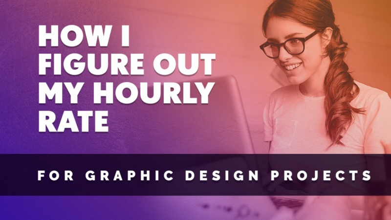 VIDEO: How I figure out my Hourly Pricing for Graphic Design Projects