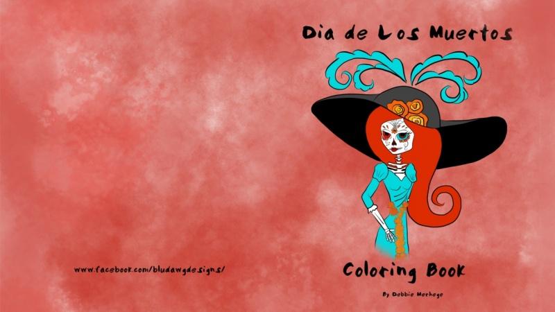 Dia de Los Muertos Coloring Book by Debbie Merhege