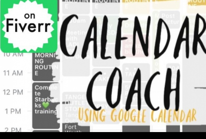I Will Manage Your Tasks And Coach You using Google Cale