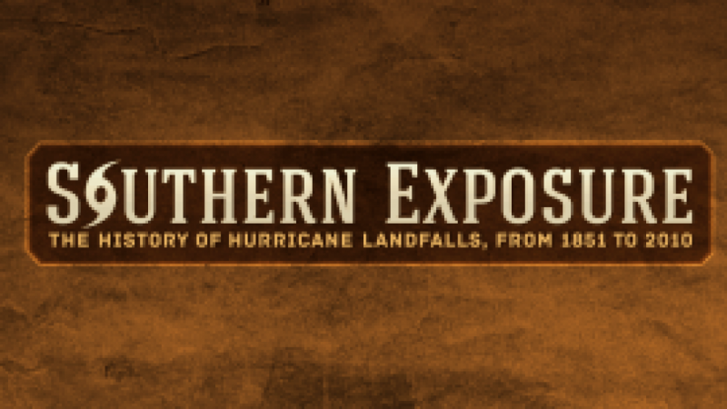Southern Exposure: The History of Hurricane Landfalls