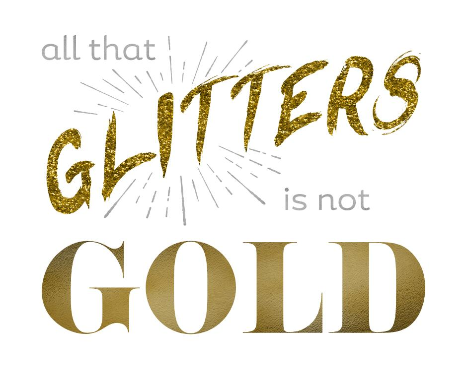 not all that glitters is gold - 940×788