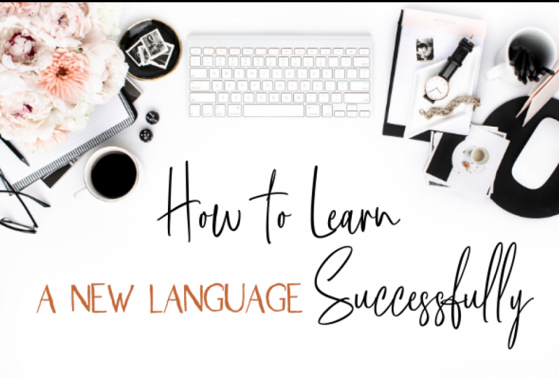 How to Successfully Learn a New Language