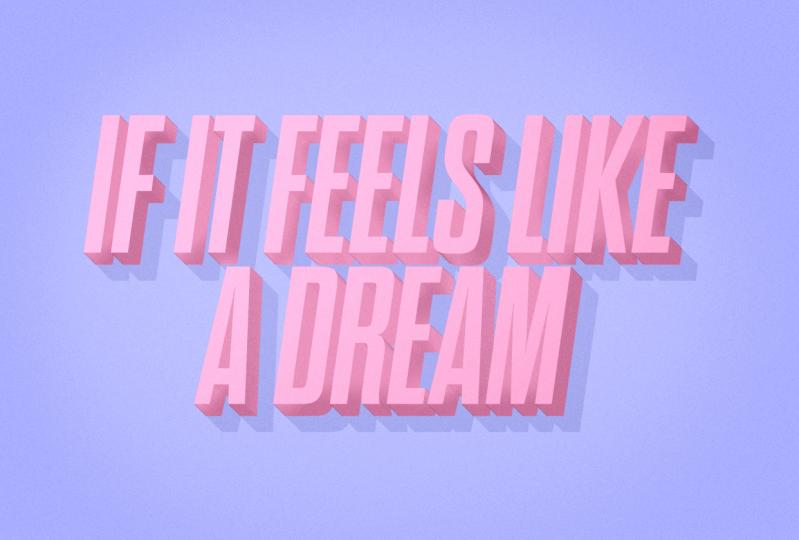If It Feels Like A Dream