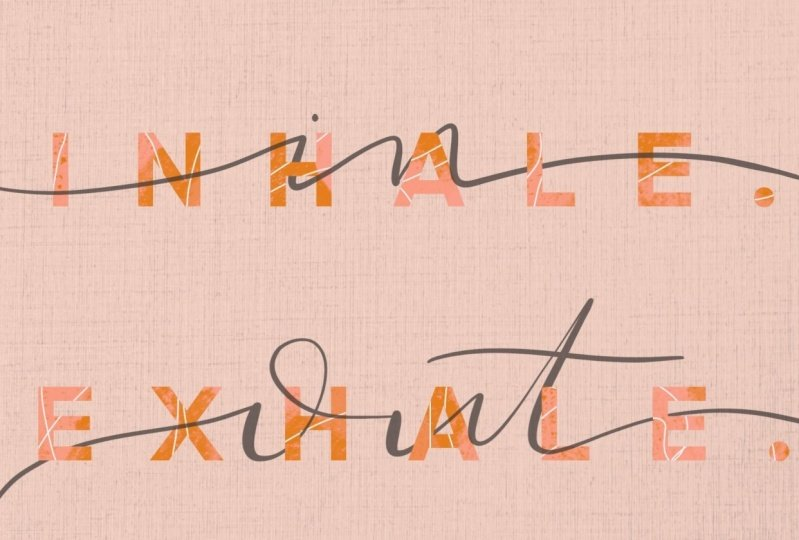 INHALE [in] EXHALE [out]