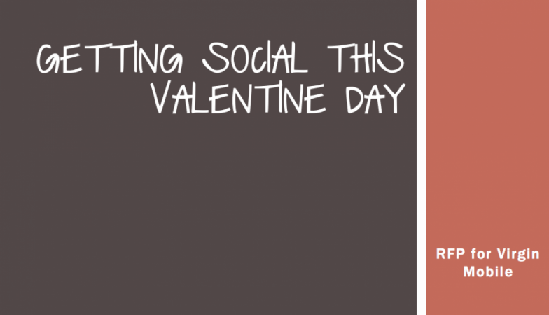 Getting Social this Valentine Day - RFP for Virgin Mobile