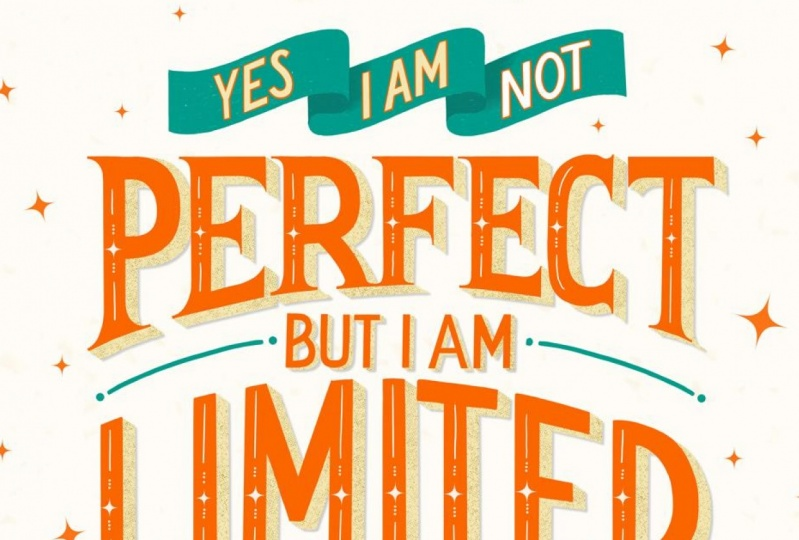 Yes, I'm not perfect but I am limited edition