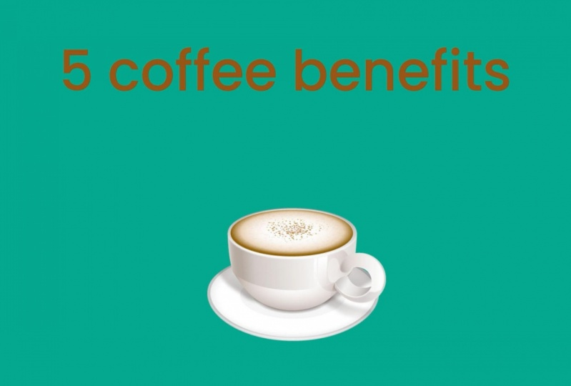 5 coffee benefits: Why you should drink coffee?