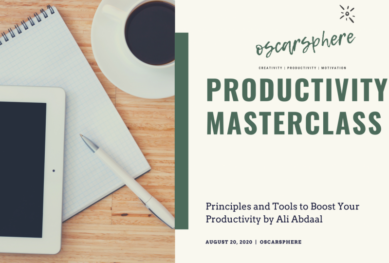 Productivity Masterclass by Ali Abdaal. What did the course teach me?