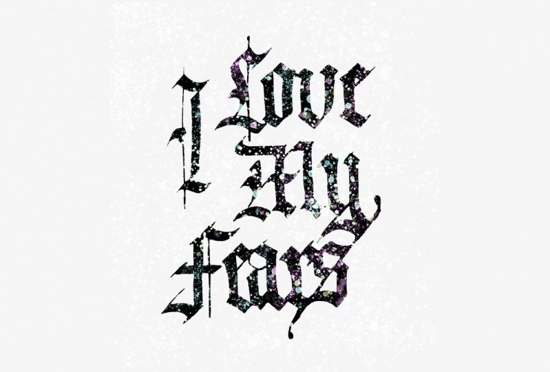 I Love My Fears - Calligraphy Piece