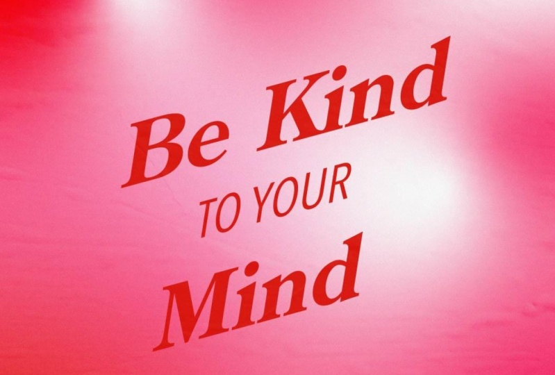 """Be Kind to Your Mind"" Graphic Quote"