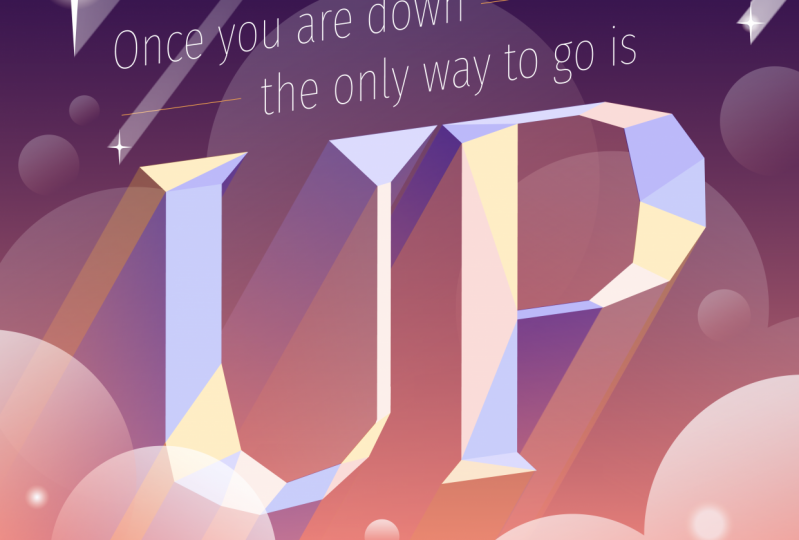Once you are down the only way to go is UP
